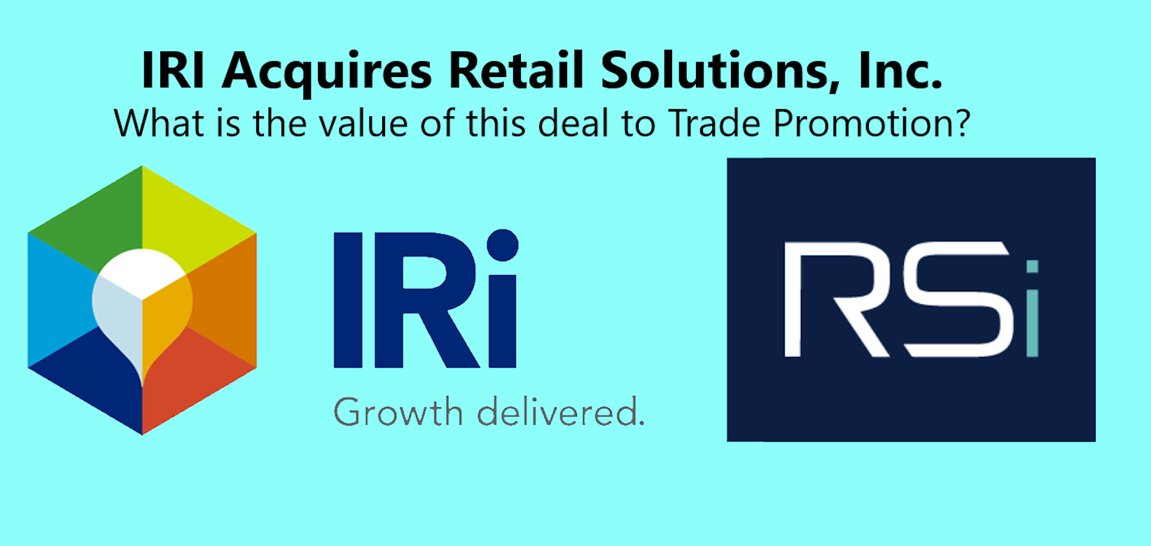 IRi Acquires RSi. A Landmark Deal for Trade Promotion.